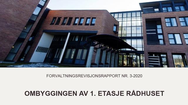 Forvaltningsrevisjonsrapport nr. 3-2020 Ombyggingen av 1. Etasje rådhuset