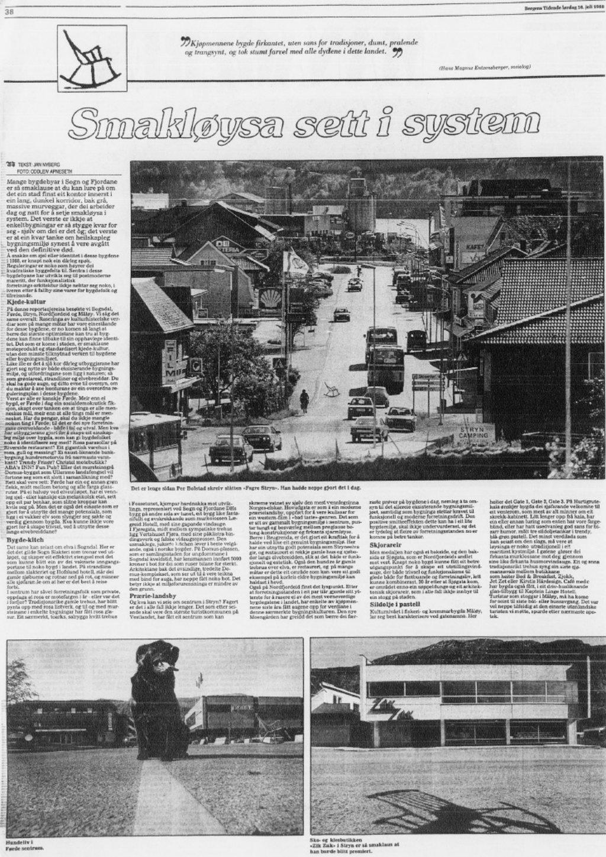 16. juli 1988 slo Bergens Tidende opp ein stor reportasje om bygningsmiljøet i tettstadar i Sogn og Fjordane, under oversrkiftene Kulturfylke i forfall og Smakløysa sett i system.